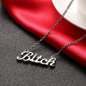 B*tch Necklace